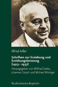 Schriften Zur Erziehung Und Erziehungsberatung 1913-1937