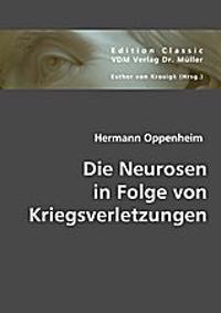 Die Neurosen in Folge von Kriegsverletzungen