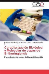 Caracterizacion Biologica y Molecular de Cepas de B. Thuringiensis