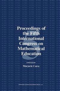 Proceedings on the Fifth International Congress on Mathematical Education