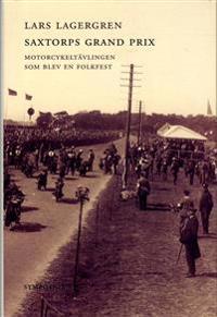 Saxtorps grand prix : motorcykeltävlingen som blev en folkfest