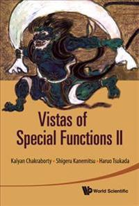 Vistas of Special Functions II