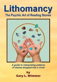 Lithomancy, the Psychic Art of Reading Stones
