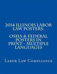 2014 Illinois Labor Law Posters: OSHA & Federal Posters in Print - Multiple Languages