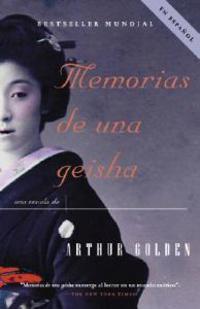 Memorias de Una Geisha: Una Novela
