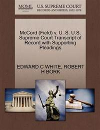 McCord (Field) V. U. S. U.S. Supreme Court Transcript of Record with Supporting Pleadings