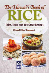 The Hawaii Book of Rice: Tales, Trivia and 101 Great Recipes