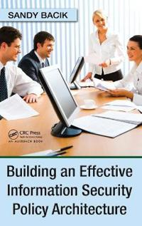 Building an Effective Security Policy Architecture