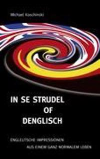 In se Strudel of Denglisch