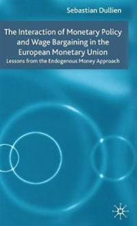 The Interaction of Monetary Policy and Wage Bargaining in the European Monetary Union