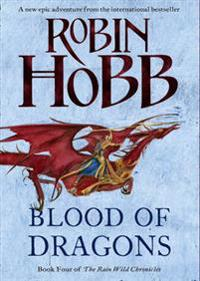 Blood Of Dragons: The Rain Wild Chronicles