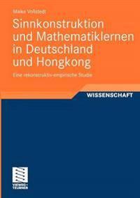 Sinnkonstruktion Und Mathematiklernen in Deutschland Und Hongkong