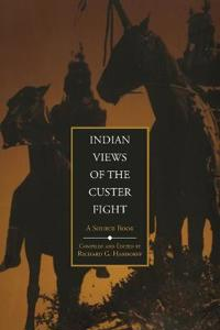 Indian Views Of The Custer Fight