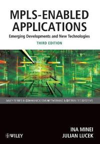 MPLS-Enabled Applications: Emerging Developments and New Technologies, 3rd