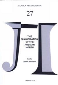 The Slavicization of the Russian North: Mechanisms and Chronology. Die Slavisierung Nordrusslands: Mechanismen und Chronologie.