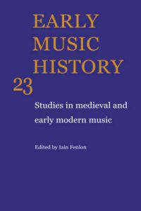 Early Music History: Volume 23