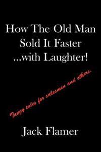 How the Old Man Sold It Faster...with Laughter!