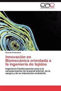 Innovacion En Biomecanica Orientada a la Ingenieria de Tejidos