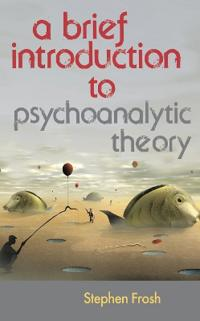 A Brief Introduction to Psychoanalytic Theory