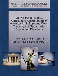 Lanvin Parfums, Inc., Appellant, V. United States of America. U.S. Supreme Court Transcript of Record with Supporting Pleadings