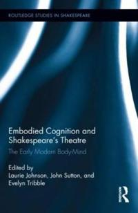 Embodied Cognition and Shakespeare's Theatre
