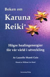 Boken om karuna reiki : högre healingenergier för vår värld i utveckling