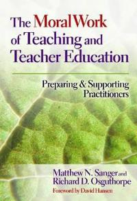 The Moral Work of Teaching and Teacher Education