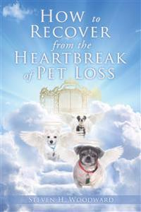 Loss Of Pet >> How To Recover From The Heartbreak Of Pet Loss Steven H