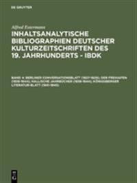 Berliner Conversationsblatt 1827-1829; Der Freihafen 1838-1844; Hallische Jahrbücher 1838-1844; Königsberger Literatur-blatt 1841-1845