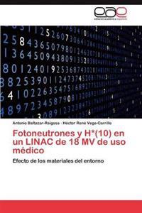 Fotoneutrones y H*(10) En Un Linac de 18 Mv de USO Medico