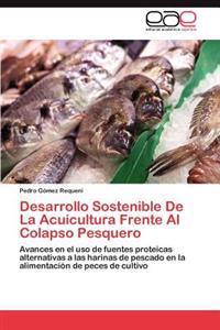 Desarrollo Sostenible de La Acuicultura Frente Al Colapso Pesquero
