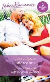 Steg för steg ; Mitt liv i dina händer - Alison Roberts, Josie Metcalfe | Laserbodysculptingpittsburgh.com