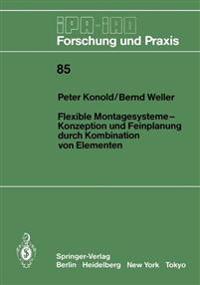 Flexible Montagesysteme-Konzeption und Feinplanung Durch Kombination von Elementen