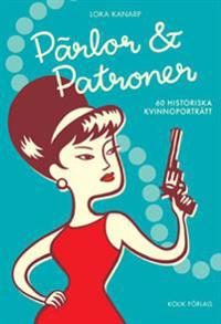 Pärlor och patroner : 60 historiska kvinnoporträtt