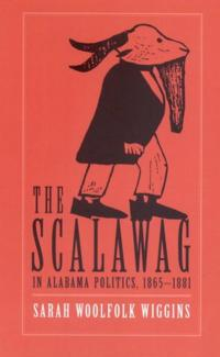 Scalawag in Alabama Politics, 1865-1881