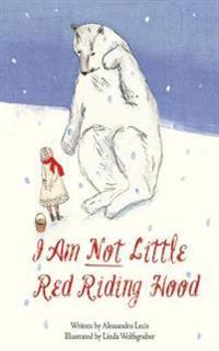 I Am Not Little Red Riding Hood
