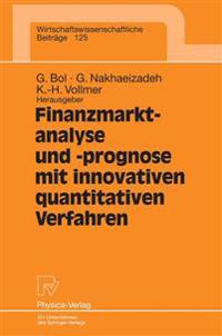 Finanzmarktanalyse Und -prognose Mit Innovativen Quantitativen Verfahren/ Financial Market Analysis and Forecasting With Innovative Quantitative Methods