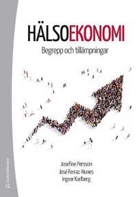 Hälsoekonomi - Begrepp och tillämpningar - Josefine Persson, José Ferraz-Nunes, Ingvar Karlberg | Laserbodysculptingpittsburgh.com