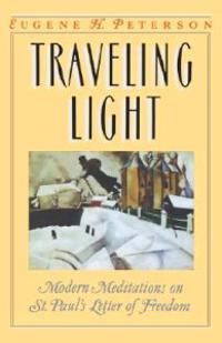 Traveling Light: Modern Meditations on St. Paul's Letter of Freedom