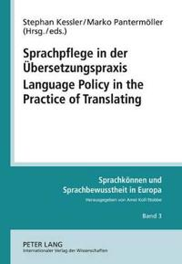 Sprachpflege in der Ubersetzungspraxis / Language Policy in the Practice of Translating