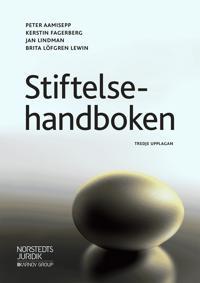Stiftelsehandboken - Kerstin Fagerberg, Jan Lindman, Brita Löfgren Lewin, Peter Aamisepp | Laserbodysculptingpittsburgh.com