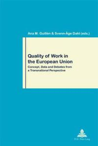 Quality of Work in the European Union: Concept, Data and Debates from a Transnational Perspective