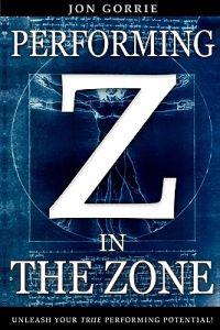 Performing in the Zone: Unleash Your True Performing Potential!