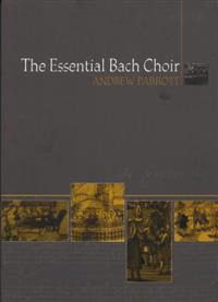 The Essential Bach Choir