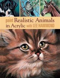 Paint Realistic Animals in Acrylic With Lee Hammond