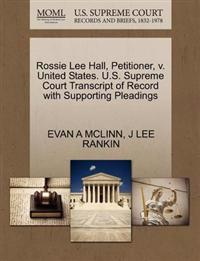 Rossie Lee Hall, Petitioner, V. United States. U.S. Supreme Court Transcript of Record with Supporting Pleadings