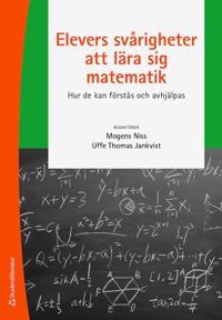 Elevers svårigheter att lära sig matematik - Hur de kan förstås och avhjälpas - Mogens Niss, Uffe Thomas Jankvist | Laserbodysculptingpittsburgh.com