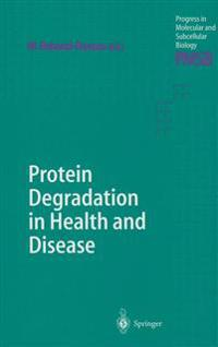 Protein Degradation in Health and Disease