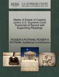 Matter of Estate of Cassidy (John) U.S. Supreme Court Transcript of Record with Supporting Pleadings