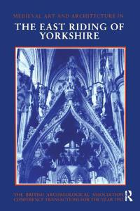 Mediaeval Art and Architecture in the East Riding of Yorkshire